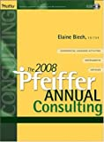 Biech, Elaine: The 2008 Pfeiffer Annual: Consulting (with CD-ROM) (J-B Pfeiffer Annual Looseleaf Vol2) (v. 2)
