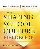 The Shaping School Culture Fieldbook (Jossey…
