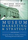 Kotler, Neil G.: Museum Marketing and Strategy: Designing Missions, Building Audiences, Generating Revenue and Resources