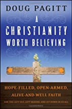 A Christianity Worth Believing: Hope-filled,…