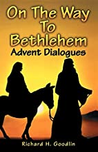On The Way To Bethlehem by Richard H.…