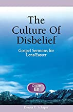 The Culture Of Disbelief by Donna Schaper