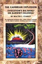The Cambrian Explosion by Walter L. Starkey