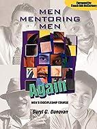 Men Mentoring Men Again by Daryl G. Donovan
