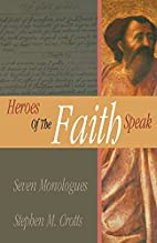 Heroes Of The Faith Speak by Stephen M.…