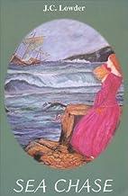 Sea Chase by J C Lowder