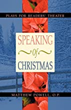 Speaking of Christmas: Plays for Readers'…