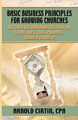 basic-business-principles-for-growing-churches-accounting-and-administrative-guidelines-that-promote-church-growth