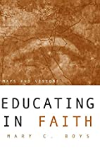 Educating in Faith: Maps and Visions by Mary…