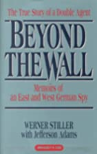 Beyond the Wall: Memoirs of an East and West…