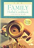 Cecilia Tan: Family Herbal Cookbook: A Guide to the Ancient Chinese Philosophy of Food and Health