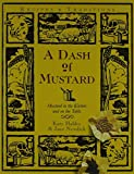 Newdick, Jane: Dash of Mustard: Mustard in the Kitchen and on the Table