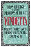 Bryan Burrough: Vendetta: American Express and the Smearing of Edmond Safra