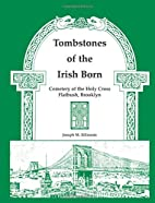 Tombstones of the Irish born: Cemetery of…