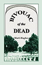 Bivouac of the Dead by Mark Hughes