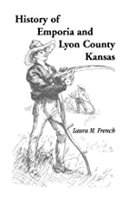 History of Emporia and Lyon County by Laura…