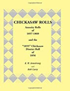 Chickasaw rolls : annuity rolls of 1857-1860…
