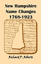 New Hampshire name changes, 1768-1923 by…