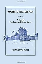 Morris Migration: A Saga of Forebears and…