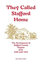 They called Stafford home : the development…