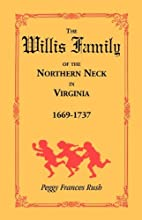 The Willis Family of the Northern Neck in…