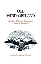 Old Westmoreland : a history of western…