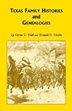 Texas Family Histories and Genealogies by Lu…