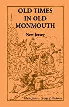 Old Times in Old Monmouth: Historical…