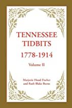 Tennessee Tidbits, 1778-1914, Volume II by…