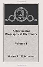 Ackerman(n) biographical dictionary :…