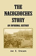 The Nacogdoches (Texas) Story: An Informal…