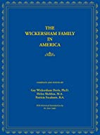 The Wickersham Family in America by Gay…