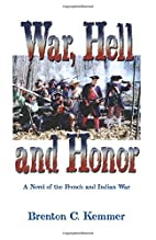 War, Hell, and Honor : A Novel of the French…