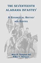 The Seventeenth Alabama Infantry : a…