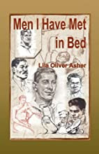 Men I Have Met in Bed by Lila Oliver Asher