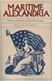 Shomette, Donald G.: Maritime Alexandria (Virginia): The Rise and Fall of an American Entrepôt