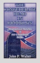The Confederate dead in Brooklyn :…