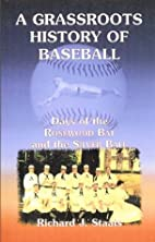 A Grassroots History of Baseball: Days of…