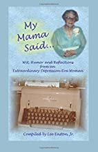 My Mama Said: Wit, Humor and Reflections…