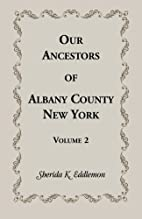 Our ancestors of Albany County, New York by…