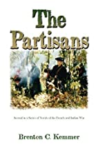 The Partisans: Second in a Series of Novels…