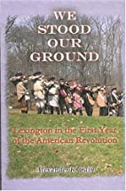 We Stood Our Ground: Lexington in the First…