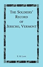 The Soldiers' Record of Jericho, Vermont by…
