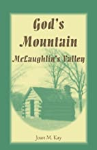 God's mountain, McLaughlin's valley by Joan…