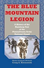 The Blue Mountain Legion: A History of the…