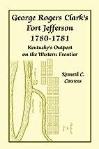 George Rogers Clark¿s Fort Jefferson…