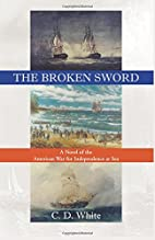 The Broken Sword, A Novel of the American…