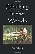 Skulking in the Woods: Irregular Warfare in…