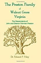The Prestons of Walnut Grove, Virginia by…