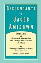 Descendants of Jacob Amidown, (1720-1790) of…